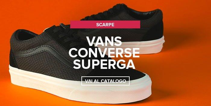 Vans, Converse, Superga nuovi arrivi